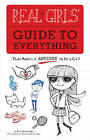 Real Girls' Guide to Everything: ...That Makes it Awesome to be a Girl! by Erin Brereton (Paperback, 2011)