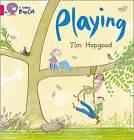 Playing: Band 01B/Pink B by Tim Hopgood (Paperback, 2010)
