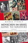 Menschen im Krieg - Gone to Soldiers von Marge Piercy (2014, Gebundene Ausgabe)