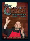 Thursday Night Pizza: Father Dominic's Favorite Pizza Recipes by Dominic Garramone (Paperback / softback, 2010)