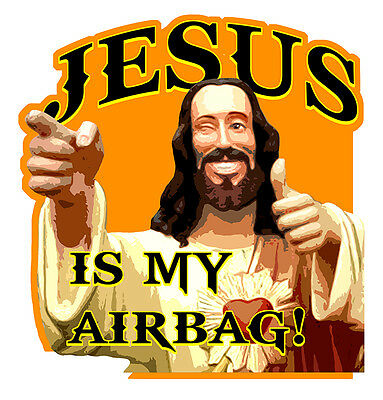 Kind-Hearted Jesus Is My Airbag Humour Fun Drift Jdm Autocollant Sticker 9cmx8,5cm Ja048 High Standard In Quality And Hygiene Badges, Insignes, Mascottes