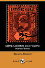 Stamp Collecting as a Pastime (Illustrated Edition) (Dodo Press) by Edward J Nankivell (Paperback / softback, 2007)