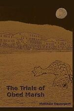 The Trials of Obed Marsh : A Prequel to Lovecraft's a Shadow over Innsmouth...