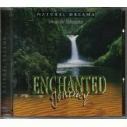 Natural Dreams-Music for Relaxation Enchanted journey (1999)  [CD]