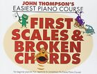 John Thompson's Easiest Piano Course: First Scales & Broken Chords by Omnibus Press (Paperback, 2014)