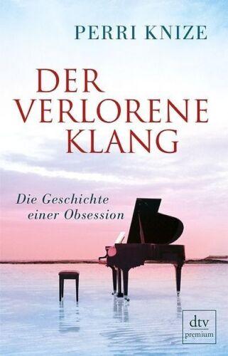 1 von 1 - Knize, Perri - Der verlorene Klang: Die Geschichte einer Leidenschaft /4