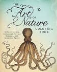 The Art of Nature Coloring Book: 60 Illustrations Inspired by Vintage Botanical and Scientific Prints by Adams Media (Paperback, 2013)