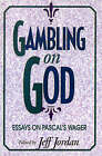Gambling on God: Essays on Pascal's Wager by Rowman & Littlefield (Paperback, 1994)