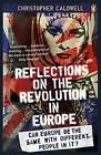 Reflections on the Revolution in Europe: Immigration, Islam and the West by Christopher Caldwell (Paperback, 2010)