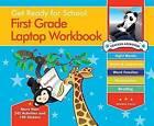 Get Ready for School First Grade Laptop Workbook: Sight Words, Beginning Reading, Handwriting, Vowels & Consonants, Word Families by Heather Stella (Spiral bound, 2014)