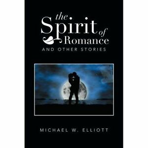 Spirit-of-Romance-And-Other-Stories-Paperback-by-Elliott-Michael-Brand-N