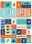 Irelandopedia: A Compendium of Maps, Facts and Knowledge by Kathi Burke, John Burke, Fatti Burke (Hardback, 2015)