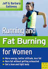 Running and Fat Burning for Women by Barbara Galloway, Jeff Galloway (Paperback, 2008)