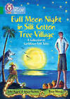 Full Moon Night in Silk Cotton Tree Village: A Collection of Caribbean Folk Tales: Band 15/Emerald by John Agard, Grace Nichols (Paperback, 2016)