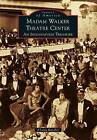 Madame Walker Theatre Center: An Indianapolis Treasure by A'Lelia Bundles (Paperback / softback, 2013)