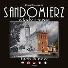 Sandomierz Then & Now by Ewa Sierokosz (Hardback, 2013)