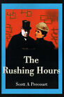 The Rushing Hours by Scott A Precourt (Paperback / softback, 2000)
