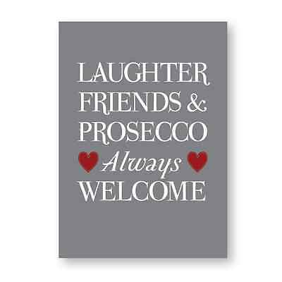 Laughter Friends And Prosecco Always Welcome! Picture, Print, Sign, Plaque, Gift