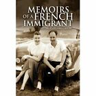 Memoirs of a French Immigrant 9781436356862 by Georges Henri Caron Hardback