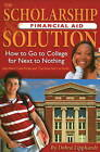 Scholarship Financial Aid Solution: How to Go to College for Next to Nothing by Debra Lipphardt (Paperback, 2008)