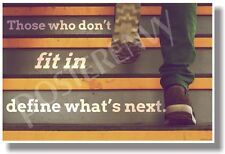 Those Who Don't Fit In Define What's Next - NEW Motivational POSTER