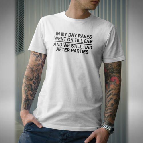Rave Till 8AM Mens T Shirt Funny Old Skool After Party Retro Dance Music