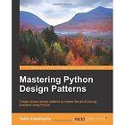 Mastering Python Design Patterns by Sakis Kasampalis (Paperback, 2015)