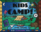 Kids Camp!: Activities for the Backyard or Wilderness by Judith Dammel, Laurie M. Carlson (Paperback, 1995)