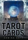A Message from the Tarot Cards by Edwina Orth (Hardback, 2011)