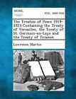 The Treaties of Peace 1919-1923 Containing the Treaty of Versailles, the Treaty of St. Germain-En-Laye and the Treaty of Trianon by Lawrence Martin (Paperback / softback, 2013)