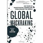 Global Muckraking: 100 Years of Investigative Journalism from Around the World by The New Press (Paperback, 2014)