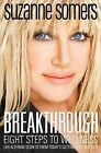 Breakthrough: Eight Steps to Wellness by Suzanne Somers (Hardback)