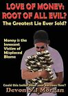 Love of Money: Root of All Evil? by Devon Morgan (Paperback, 2012)