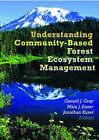 Understanding Community-Based Forest Ecosystem Management by Gerald J. Gray, Jonathan P. Kusel, Maia J. Enzer (Paperback, 2001)