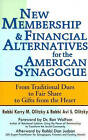 New Membership & Financial Alternatives for the American Synagogue: From Traditional Dues to Fair Share to Gifts from the Heart by Rabbi Avi S. Olitzky, Kerry M. Olitzky (Paperback, 2015)