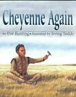 Cheyenne Again by Eve Bunting, Irving Toddy (Paperback, 1995)