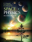 Space Physics: An Introduction by Robert A. Strangeway, C. T. Russell, Janet Luhmann (Hardback, 2016)