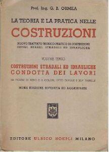 COSTRUZIONI-STRADALI-IDRAULICHE-CONDOTTA-DEI-LAVORI-G-B-Ormea-1957-hOEPLI