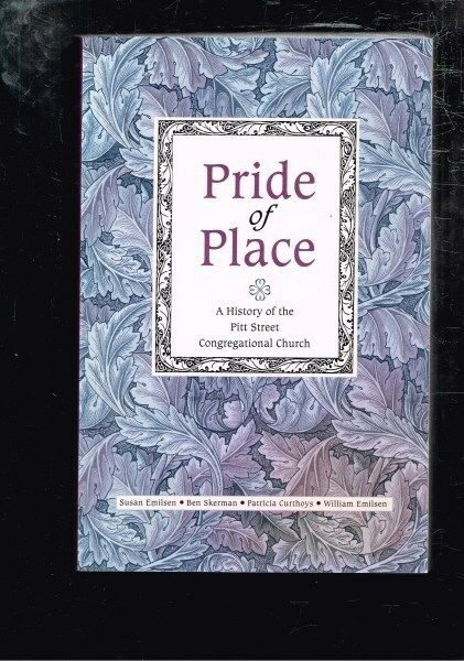 Pride of Place: A History of the Pitt Street Congregational Church, Emilsen