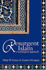The Resurgent Islam: A Sociological Approach by Philip W. Sutton, Stephen Vertigans (Hardback, 2005)