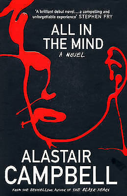 All in the Mind by Campbell, Alastair, Acceptable Book (Hardcover) FREE & Fast D