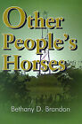 Other People's Horses by Bethany Brandon (Paperback / softback, 2000)