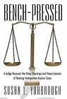 Bench-Pressed: A Judge Recounts the Many Blessings and Heavy Lessons of Hearing Immigration Asylum Cases by Usan L Yarbrough (Hardback, 2013)
