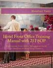 Hotel Front Office Training Manual with 231 Sop: Professional Front Office Management Guide for Hoteliers & Hospitality Students by Hotelier Tanji (Paperback / softback, 2013)