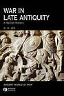 War in Late Antiquity: A Social History by A. D. Lee (Hardback, 2007)