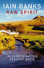 Raw Spirit by Iain Banks (Paperback, 2004)