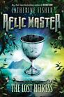 Relic Master: The Lost Heiress 2 by Catherine Fisher (2011, Hardcover)