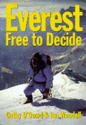 O'Dowd, Cathy & Woodall, Ian .. Everest Free to Decide