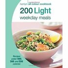 200 Light Weekday Meals: Hamlyn All Colour Cookbook by Octopus Publishing Group (Paperback, 2015)