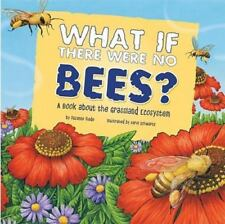 Food Chain Reactions: What If There Were No Bees? : A Book about the Grassland Ecosystem by Suzanne Slade (2010, Paperback)